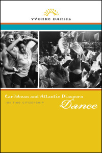 Cover for daniel: Caribbean and Atlantic Diaspora Dance: Igniting Citizenship. Click for larger image