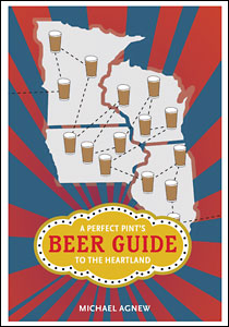 Cover for Agnew: A Perfect Pint's Beer Guide to the Heartland. Click for larger image