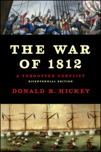 Cover for hickey: The War of 1812: A Forgotten Conflict. Click for larger image