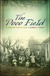 Cover for stanley: The Poco Field: An American Story of Place. Click for larger image