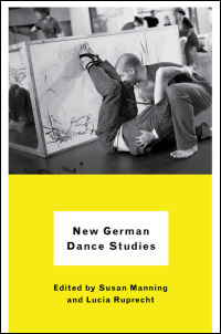 Cover for manning: New German Dance Studies. Click for larger image