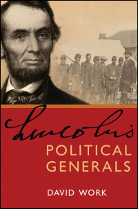 Cover for Work: Lincoln's Political Generals. Click for larger image