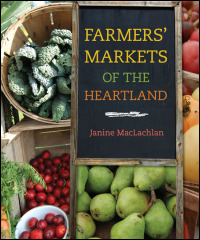 Cover for maclachlan: Farmers' Markets of the Heartland. Click for larger image