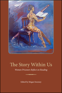 Cover for sweeney: The Story Within Us: Women Prisoners Reflect on Reading. Click for larger image
