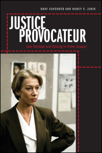 Cover for Cavender: Justice Provocateur: Jane Tennison and Policing in Prime Suspect. Click for larger image