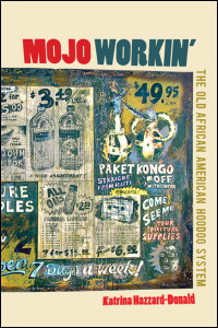 Cover for hazzard-donald: Mojo Workin': The Old African American Hoodoo System. Click for larger image