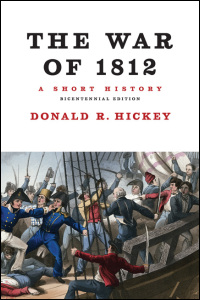 Cover for hickey: The War of 1812: A Short History. Click for larger image