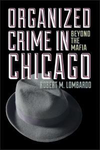 Cover for lichtman: Organized Crime in Chicago: Beyond the Mafia. Click for larger image