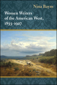 Cover for baym: Women Writers of the American West, 1833-1927. Click for larger image