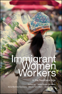 Cover for FLORES-GONZ�LEZ: Immigrant Women Workers in the Neoliberal Age. Click for larger image
