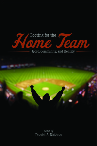 Cover for NATHAN: Rooting for the Home Team: Sport, Community, and Identity. Click for larger image
