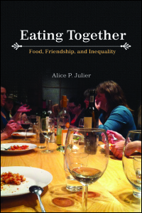 Cover for JULIER: Eating Together: Food, Friendship, and Inequality. Click for larger image