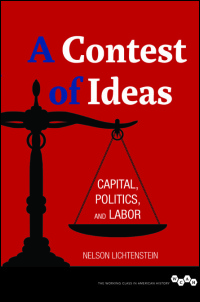 Cover for Lichtenstein: A Contest of Ideas: Capital, Politics, and Labor. Click for larger image