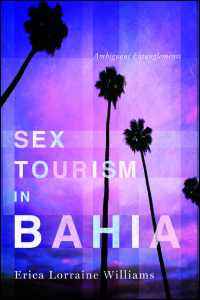 Cover for Williams: Sex Tourism in Bahia: Ambiguous Entanglements. Click for larger image