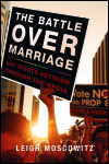link to catalog page MOSCOWITZ, The Battle over Marriage