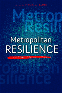 Cover for PAGANO: Metropolitan Resilience in a Time of Economic Turmoil. Click for larger image