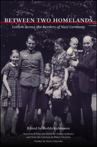 Cover for Kalshoven: Between Two Homelands: Letters across the Borders of Nazi Germany. Click for larger image