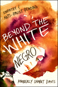 Cover for Davis: Beyond the White Negro: Empathy and Anti-Racist Reading. Click for larger image