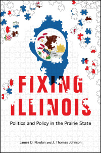 Cover for NOWLAN: Fixing Illinois: Politics and Policy in the Prairie State. Click for larger image