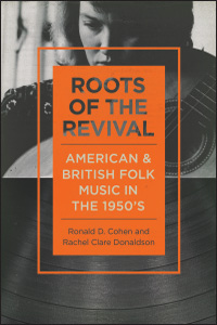 Cover for COHEN: Roots of the Revival: American and British Folk Music in the 1950s. Click for larger image