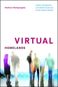 Cover for MALLAPRAGADA: Virtual Homelands: Indian Immigrants and Online Cultures in the United States. Click for larger image