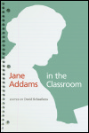 link to catalog page, Jane Addams in the Classroom