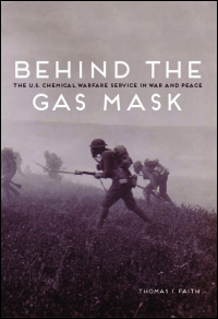 Cover for FAITH: Behind the Gas Mask: The U.S. Chemical Warfare Service in War and Peace. Click for larger image