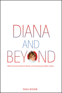 Cover for SHOME: Diana and Beyond: White Femininity, National Identity, and Contemporary Media Culture. Click for larger image