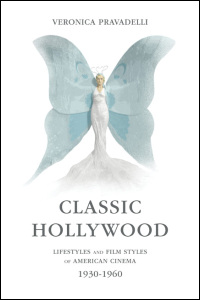 Cover for PRAVADELLI: Classic Hollywood: Lifestyles and Film Styles of American Cinema, 1930-1960. Click for larger image