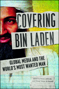 Cover for JEFFORDS: Covering Bin Laden: Global Media and the World's Most Wanted Man. Click for larger image