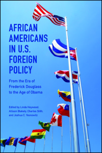 Cover for HEYWOOD: African Americans in U.S. Foreign Policy: From the Era of Frederick Douglass to the Age of Obama. Click for larger image