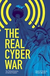 Cover for Jablonski: The Real Cyber War: The Political Economy of Internet Freedom. Click for larger image