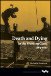 link to catalog page, Death and Dying in the Working Class, 1865-1920