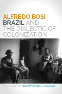 Cover for Bosi: Brazil and the Dialectic of Colonization. Click for larger image
