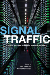 Cover for Parks: Signal Traffic: Critical Studies of Media Infrastructures. Click for larger image