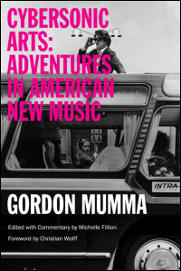 Cover for MUMMA: Cybersonic Arts: Adventures in American New Music. Click for larger image