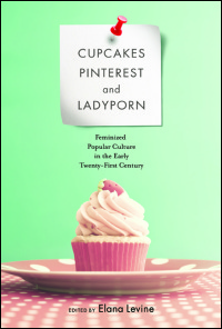 Ui press edited by elana levine cupcakes pinterest and cover for levine cupcakes pinterest and ladyporn feminized popular culture in the fandeluxe Image collections