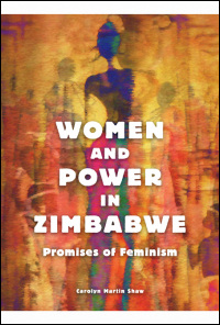 Cover for SHAW: Women and Power in Zimbabwe: Promises of Feminism. Click for larger image