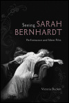 link to catalog page, Seeing Sarah Bernhardt