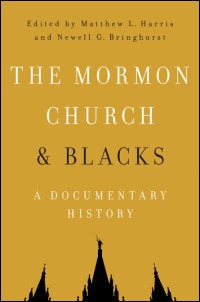 Cover for HARRIS: The Mormon Church and Blacks: A Documentary History. Click for larger image