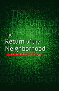 Cover for PAGANO: The Return of the Neighborhood as an Urban Strategy. Click for larger image