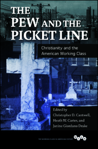 Cover for Cantwell: The Pew and the Picket Line: Christianity and the American Working Class. Click for larger image