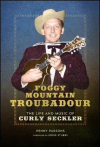 Cover for PArsons: Foggy Mountain Troubadour: The Life and Music of Curly Seckler. Click for larger image
