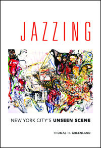 Cover for GREENLAND: Jazzing: New York City's Unseen Scene. Click for larger image