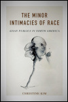 link to catalog page, The Minor Intimacies of Race