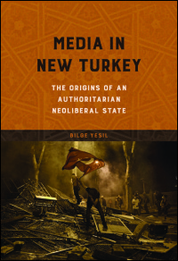 Cover for Yesil: Media in New Turkey: The Origins of an Authoritarian Neoliberal State. Click for larger image