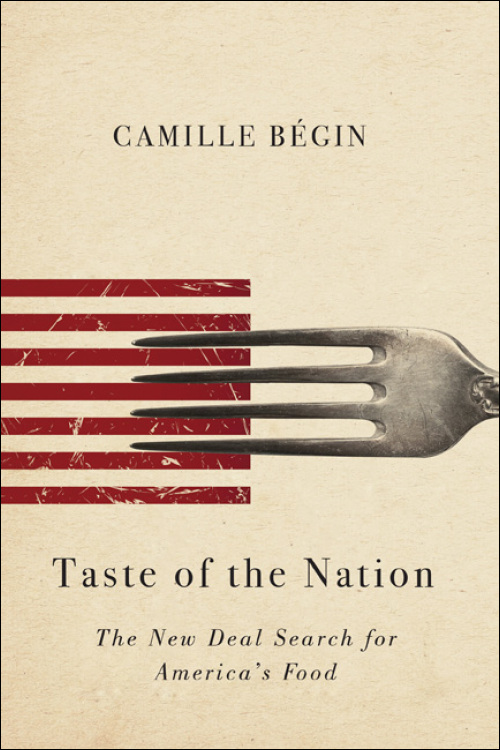 UI Press | Camille Bégin | Taste of the Nation: The New Deal Search