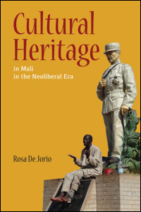 Cover for DeJorio: Cultural Heritage in Mali in the Neoliberal Era. Click for larger image