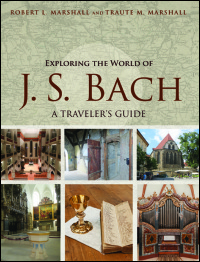 Cover for Marshall: Exploring the World of J. S. Bach: A Traveler's Guide. Click for larger image