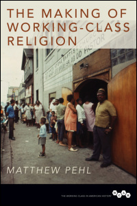 Cover for Pehl: The Making of Working-Class Religion. Click for larger image